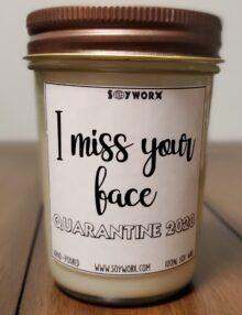 I miss your face quarantine 2020